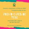 Imagem amarela com bordas azuis e rosa, com texto na cor branca PREMIO CAPES DE TESE. Texto em verde Concluiu o doutorado no PPGEA em 2020? Esse prêmio pode ser seu! Inscrições até o dia 12 de abril de 2021.